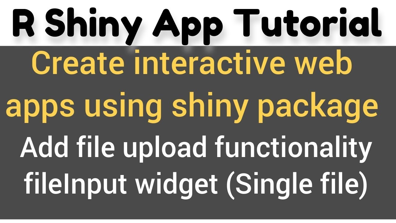 R Shiny App Tutorial # 15 (a) | fileInput widget | how to use fileInput to  upload CSV or Text file