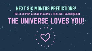 THE UNIVERSE LOVES YOU❤️! Next Six Months Predictions - Pick a Card Reading & Healing