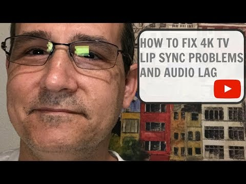 how-to-fix-4k-tv-lip-sync-problems-and-audio-lag