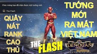 Tướng mới ra mắt Việt Nam: THE FLASH dứt điểm tướng địch chớp nhoáng [ Mua và Test Rank CT]