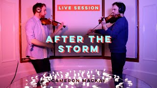 After the Storm - Cameron Mackay (Live Session)