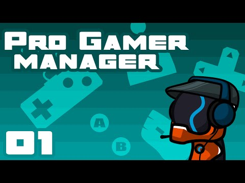 How Do I Moba? - Let's Play Pro Gamer Manager - Part 1 [Gameplay & First Impressions]