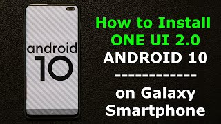 How to Install Samsung One UI 2.0 Beta on your Samsung Smartphone (Android 10)