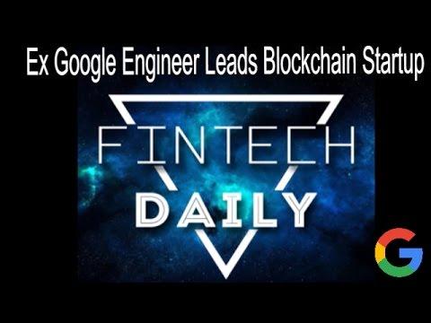 Ex-Googler leads Blockchain Startup