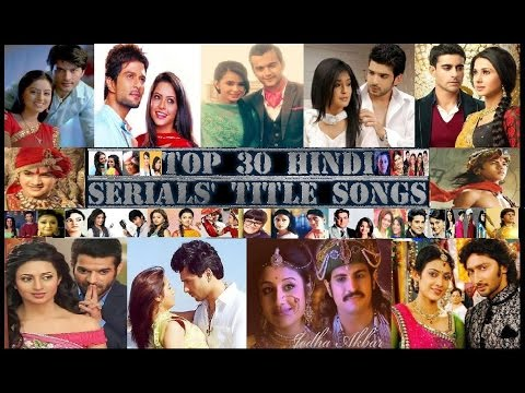 Top 30 Hindi Serials Best Title Songs  1