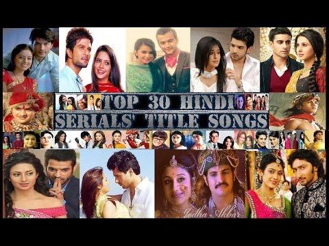 Top 30 Hindi Serials Best Title Songs - 1