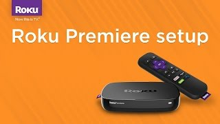 How to set up the Roku Premiere (Model 4620)
