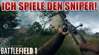 Battlefield 1 Sniper Gameplay - Seht selbst..