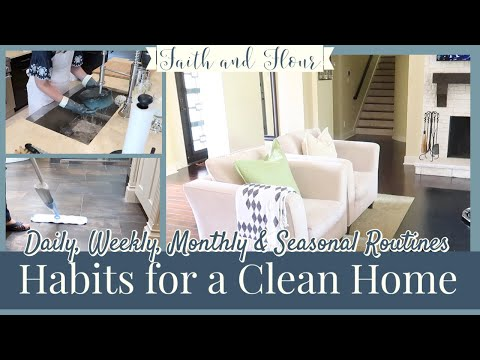 Habits for a Clean Home   Daily, Weekly, Monthly & Seasonal Cleaning Routines   Cleaning Checklists