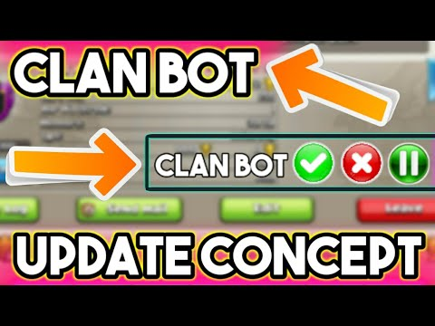 NEW CLAN BOT UPDATE CONCEPT CLASH OF CLANS 2017!