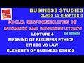 SOCIAL RESPONSIBILITIES OF BUSINESS AND BUSINESS ETHICS - Lecture 4   Business Studies Chapter 6