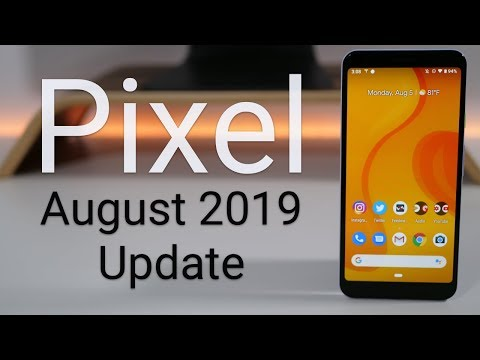 Google Pixel August 2019 Update Is Out! - What's New?