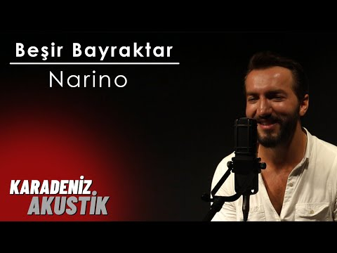 Beşir Bayraktar - Narino (Karadeniz Akustik)
