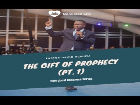 Pastor David Ogbueli: The Gift of Prophecy Vol. 1