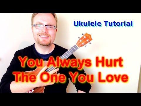 You Always Hurt The One You Love - Ryan Gosling/Blue Valentine (Ukulele Tutorial)