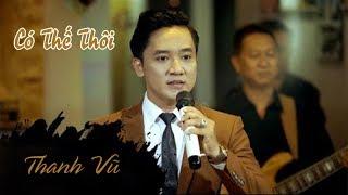 Có Thế Thôi - Thanh Vũ (Official Music Video)