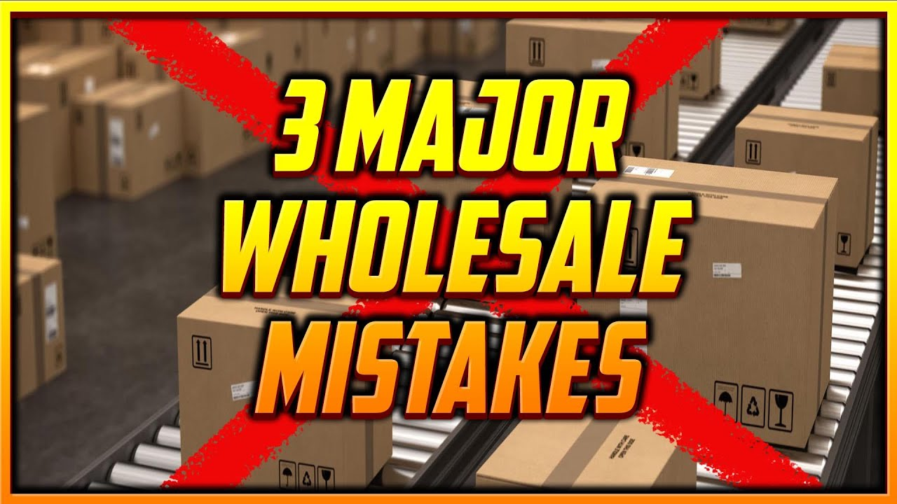 3 Mistakes New Wholesale Sellers Make