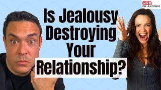 If You're Jealous, You Are Not Psycho - Relationship Jealousy