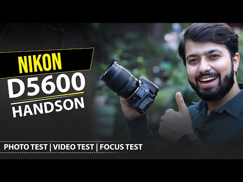 Nikon D5600 Handson : Photo & Video Test (Hindi)