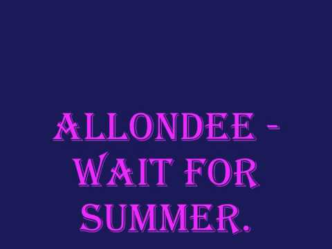 Allondee - Wait For Summer