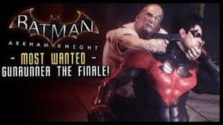 Batman Arkham Knight Most Wanted Gunrunner Final