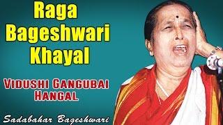 Raga Bageshwari Khayal   Vidushi Gangubai Hangal (Album: Sadabahar Bageshwari)