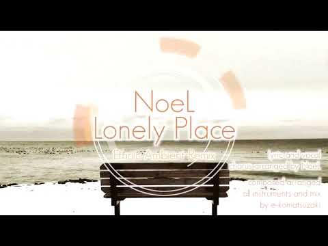 Lonely Place feat NoeL(Original Pop Ballad Song Ethnic Ambient remix)