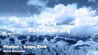 🎵 Chipper - Happy Rock - Kevin MacLeod 🎧 No Copyright Music 🎶 Rock Music