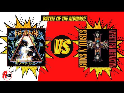 Battle of the Albums!! / Appetite for Destruction VERSUS Hysteria