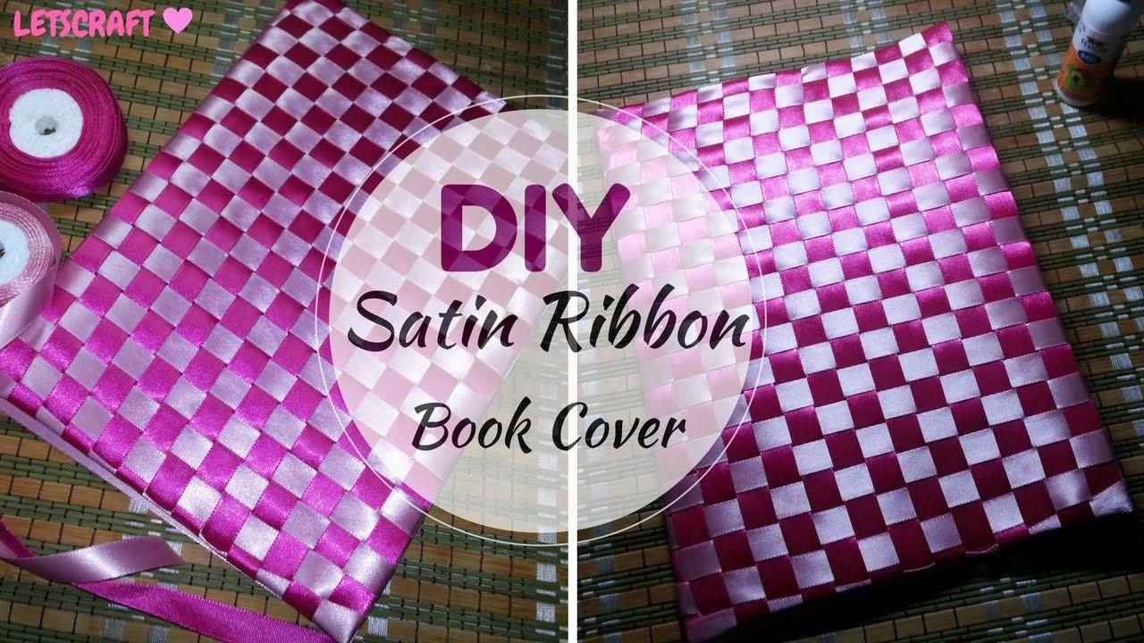 Book Cover Forros You Tube : How to cover a book with satin ribbon youtube