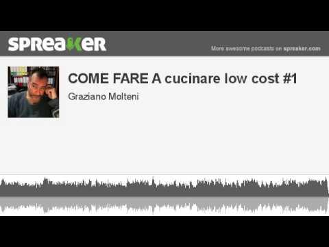 COME FARE A cucinare low cost #1 (creato con Spreaker) - YouTube