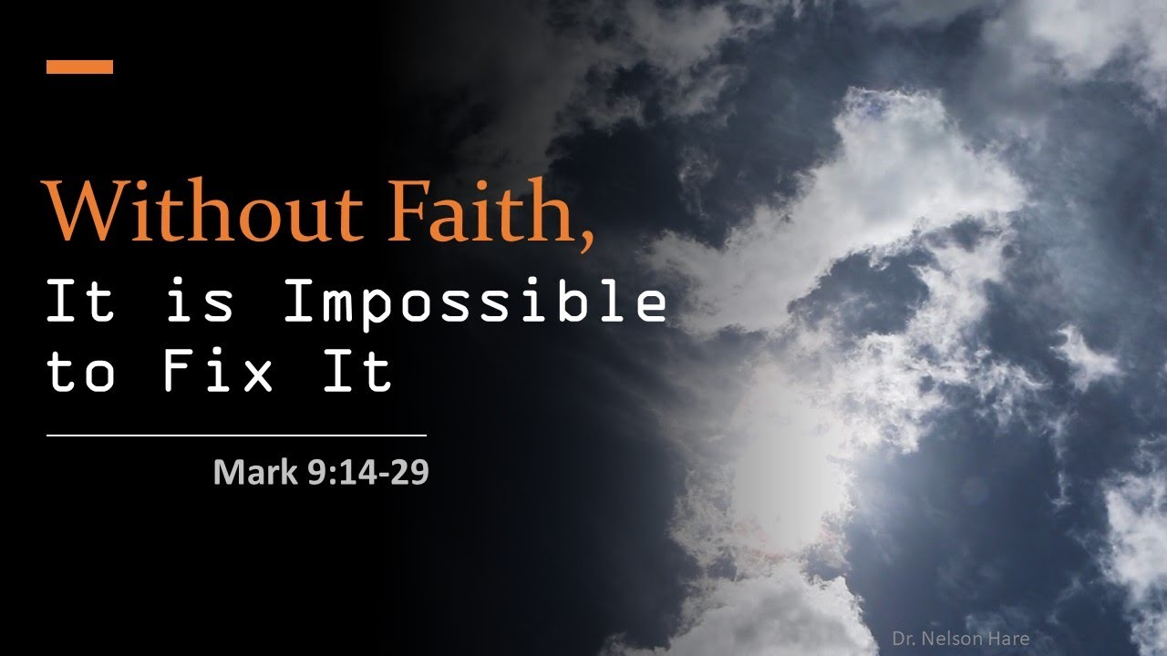 Without Faith, It Is Impossible To Fix It: Church Services and BIble Class 10-25-2020