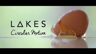 LAKES - Circular Motion