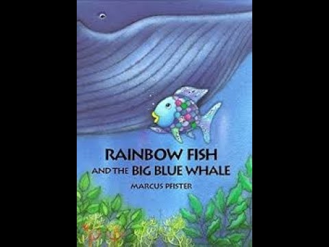 Rainbow Fish And The Big Blue Whale Read Aloud