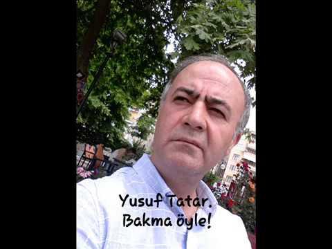 Yusuf Tatar - Bakma öyle!
