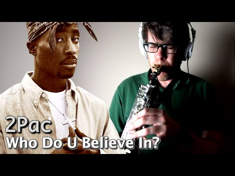 2Pac - Who Do U Believe In? - Soprano Saxophone - BriansThing