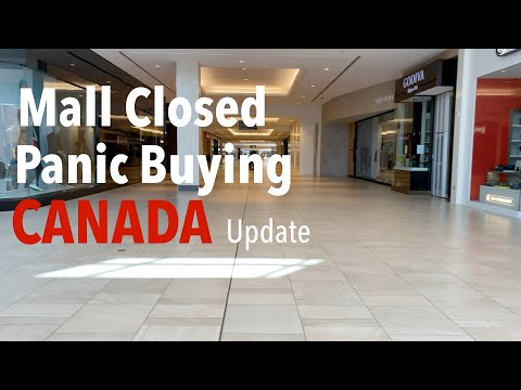 MALL CLOSED | PANIC BUYING | COVID19 CANADA UPDATE