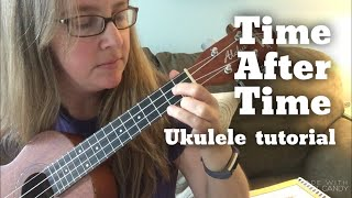 Time After Time by Cyndi Lauper ukulele tutorial
