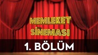 MEMLEKET SİNEMASI | 1.BÖLÜM