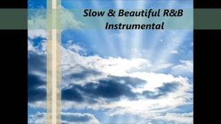 Slow & Beautiful R&B Instrumental