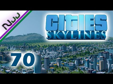 Cities Skylines - 70 - Financial District Up and Running!