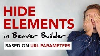 Hide page elements in Beaver Builder using URL parameters