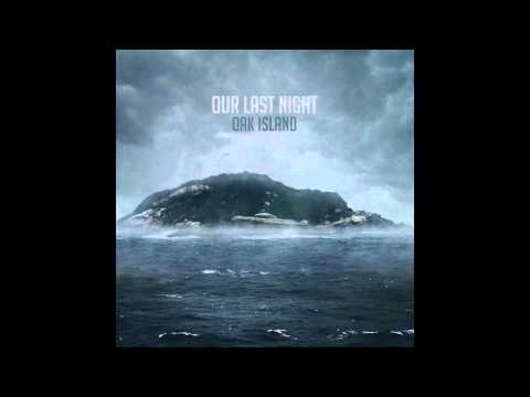 Our Last Night - Oak Island