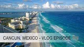 Vlog from Cancun, Mexico