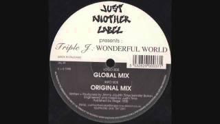 Triple J - Wonderful World (Original Mix)