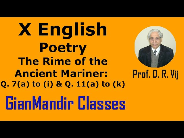 X English | Poetry | The Rime of the Ancient Mariner: Q 7(a) to (i) and Q 11(a) to (k) by Puja Ma'am