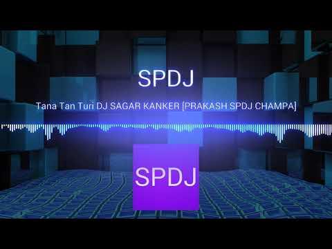 Tana Tan Turi DJ SAGAR KANKER [PRAKASH SPDJ CHAMPA]
