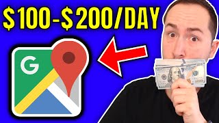 How To Make Money with Google Maps ($100-$200 PER DAY)