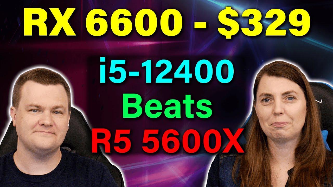 Download RX 6600 8GB $329 — i5-12400 Beats R5 5600X — 3nm TSMC Soon — RTS Oct 16th, 2021