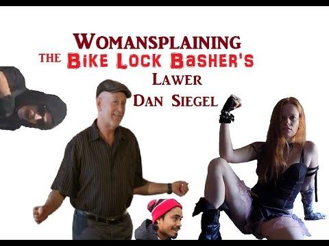 Womansplaining the Bike Lock Attacker's Lawyer Dan Siegel